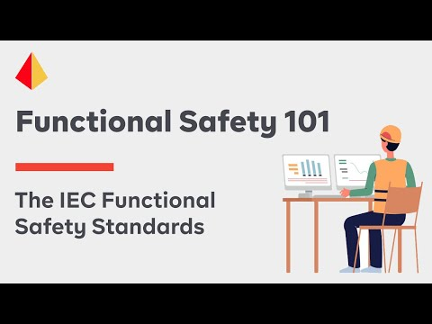 Functional Safety 101:  The IEC Functional Safety Standards