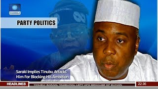 Saraki Implies Tinubu Attacks Him For Blocking His Ambition 20/08/18 Pt.3 |News@10|