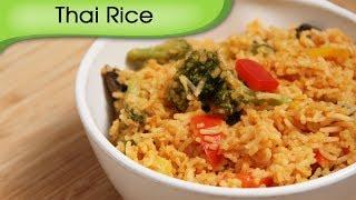 Thai Rice - Easy To Make Homemade Main Course Rice Recipe By Ruchi Bharani