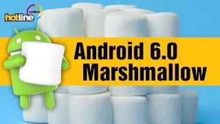 Android 6.0 Marshmallow – обзор новой операционной системы на примере смартфона Google Nexus 5