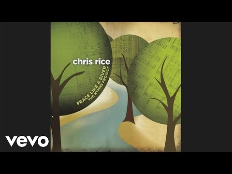 Chris Rice  It Is Well With My Soul