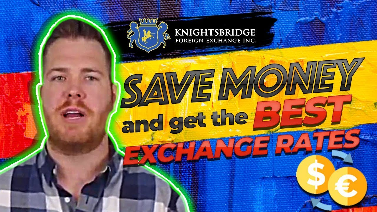 Knightsbridge Fx Save Money And Get The Best Exchange Rates