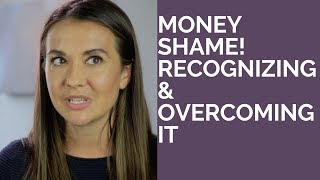 How to Overcome Your Money Shame
