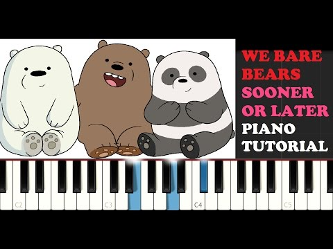 We Bare Bears  Sooner Or Later Piano Tutorial