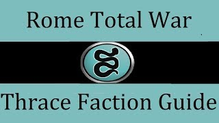Thrace Faction Guide Rome Total War