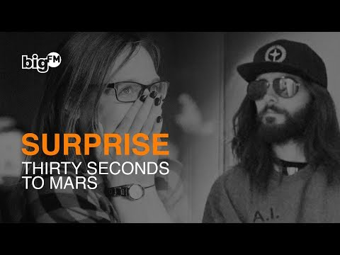 Thirty Seconds To Mars  SURPRISES BIGGEST