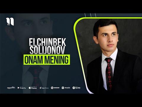 Elchinbek Solijonov - Onam Mening