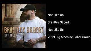Gambar cover Brantley Gilbert - Not Like Us