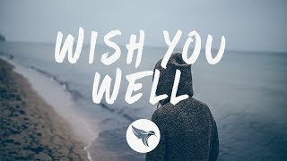Sigala - Wish You Well (Lyrics) ft. Becky Hill Video