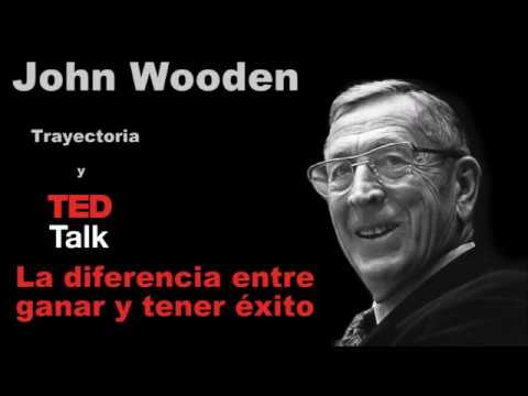 John Wooden: Trayectoria y TED Talk (La diferencia entre ganar y tener éxito)