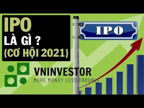 IPO Là Gì ? (Cơ Hội 2021)   VNINVESTOR