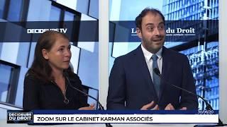 Décideurs du Droit : Zoom sur le cabinet Karman Associés
