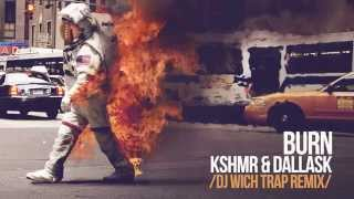 KSHMR DallasK Burn DJ Wich Trap Remix
