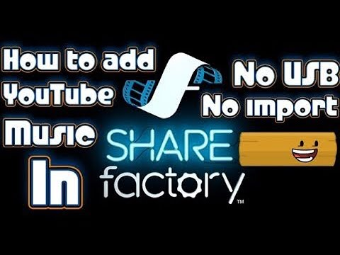 How to add YouTube music in SHAREfactory NO IMPORT| NO PC| NO USB Re-upload
