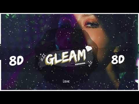 🌙 [8D AUDIO] MAMAMOO - GLEAM   BASS BOOSTED   [USE HEADPHONES 🎧] 마마무