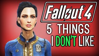 Fallout 4: 5 Things I DON