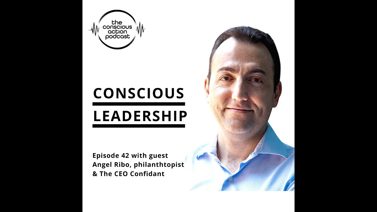 Conscious leadership with Angel Ribo