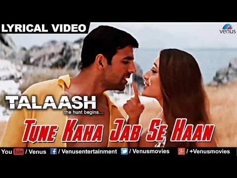 Tune Kaha Jab Se Haan Full Lyrical Video Song | Talaash | Akshay Kumar, Kareena Kapoor |