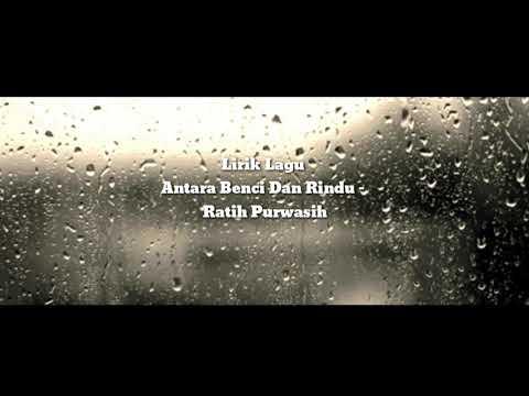 Lyric Ratih Purwasih Yang Hujan Turun Lagi ( Antara Benci Dan Rindu)  Lagu 80 An