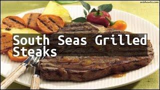 Recipe South Seas Grilled Steaks