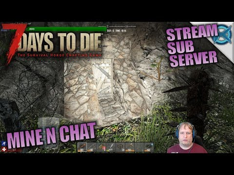 MINE N CHAT   7 Days to Die   Let's Play Sub Server Stream Gameplay   S03E10