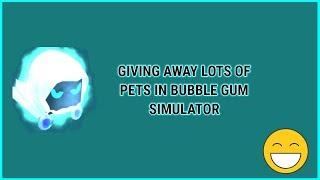 Roblox Bubble Gum Simulator Pet Giveaways!