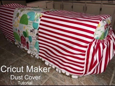 Cricut Maker Dust Cover tutorial - YouTube