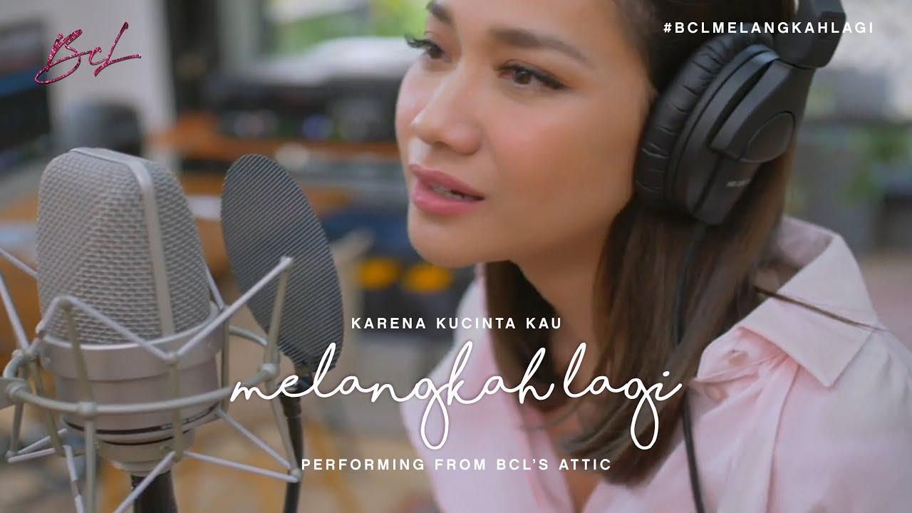 """KARENA KUCINTA KAU - """"MELANGKAH LAGI"""" Performing from BCL's Attic"""