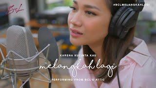 """Download KARENA KUCINTA KAU - """"MELANGKAH LAGI"""" Performing from BCL's Attic"""