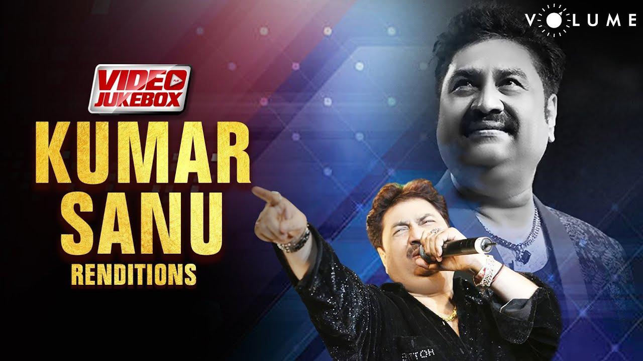 Kumar Sanu Renditions | Video Jukebox | Kumar Sanu Popular Cover Songs | 90s Evergreen Hits | Volume