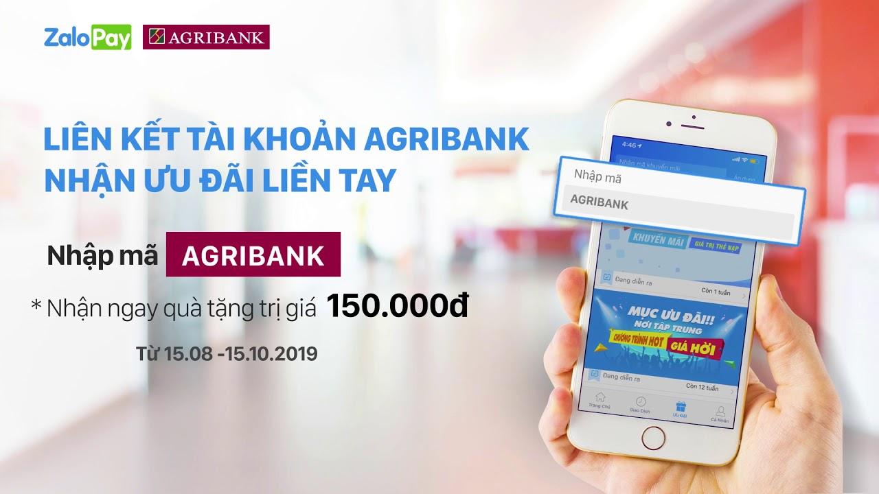 Cách liên kết Agribank vào ZaloPay nhận 150k