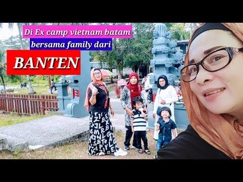 ex-camp-vietnam-pulau-galang-batam-||keseruan-bersama-ke-3-kakak-saya