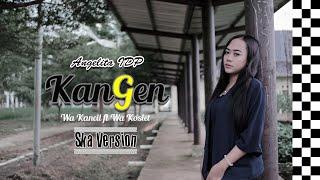 Download lagu KANGEN - Wa Kancil Ft Wa Koslet Cover ReggaeSKA Angelita IDP