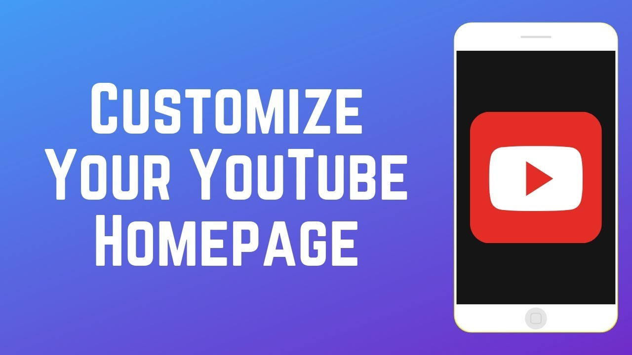 How To Personalize Your Youtube App Home Screen Youtube