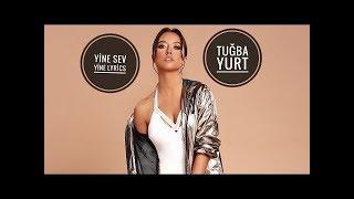 Tuğba Yurt - Yine Sev Yine (2018) Video