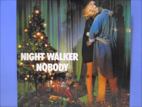 NIGHT WALKER / NOBODY