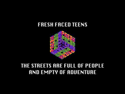 Fresh Faced Teens – The Streets Are Full of People and Empty of Adventure  (Full Album)