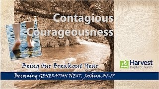 Contagious Courageousness: Becoming Generation Next - Message Six