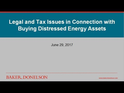 Legal and Tax Issues in Connection with Buying Distressed Energy Assets
