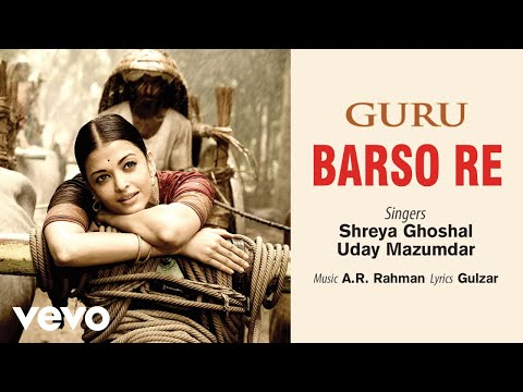 Barso Re - Official Audio Song | Guru| Shreya Ghoshal | A.R. Rahman | Gulzar