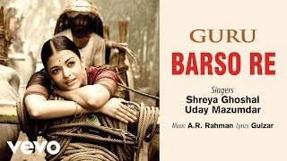 A.R. Rahman - Barso Re Best Audio Song|Guru|Aishwarya Rai|Shreya Ghoshal|Uday Mazumdar