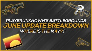 PUBG: Full June Patch Notes Breakdown! Where is the M4? - PlayerUnknowns Battlegrounds (Commentary)