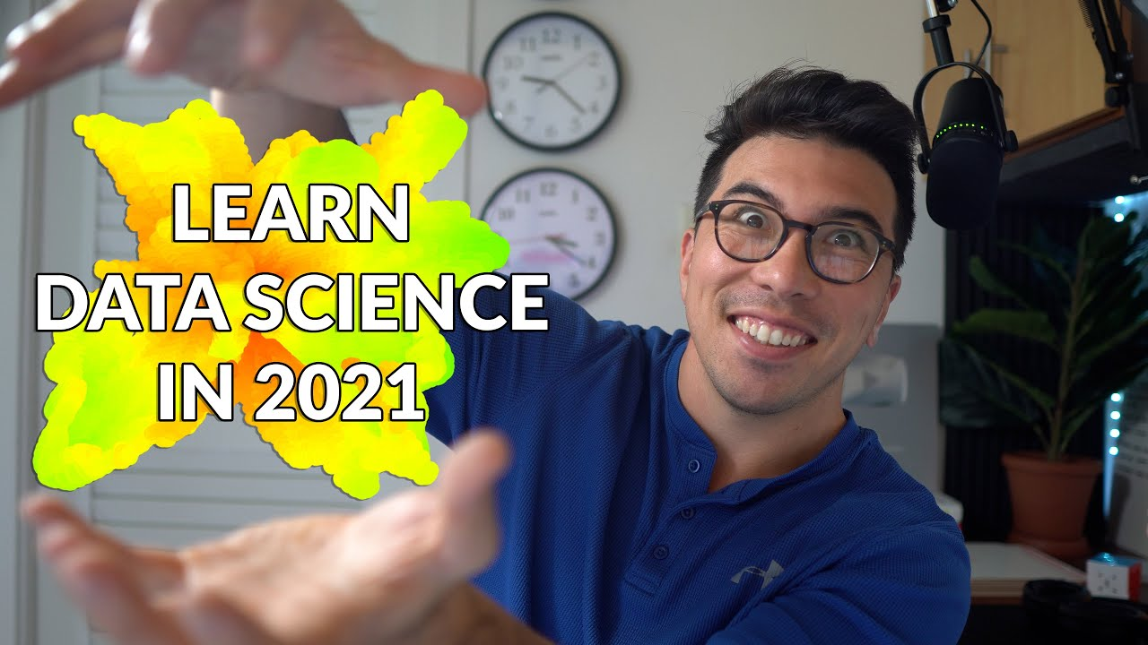 How I Would Learn Data Science in 2021 (What Has Changed?)
