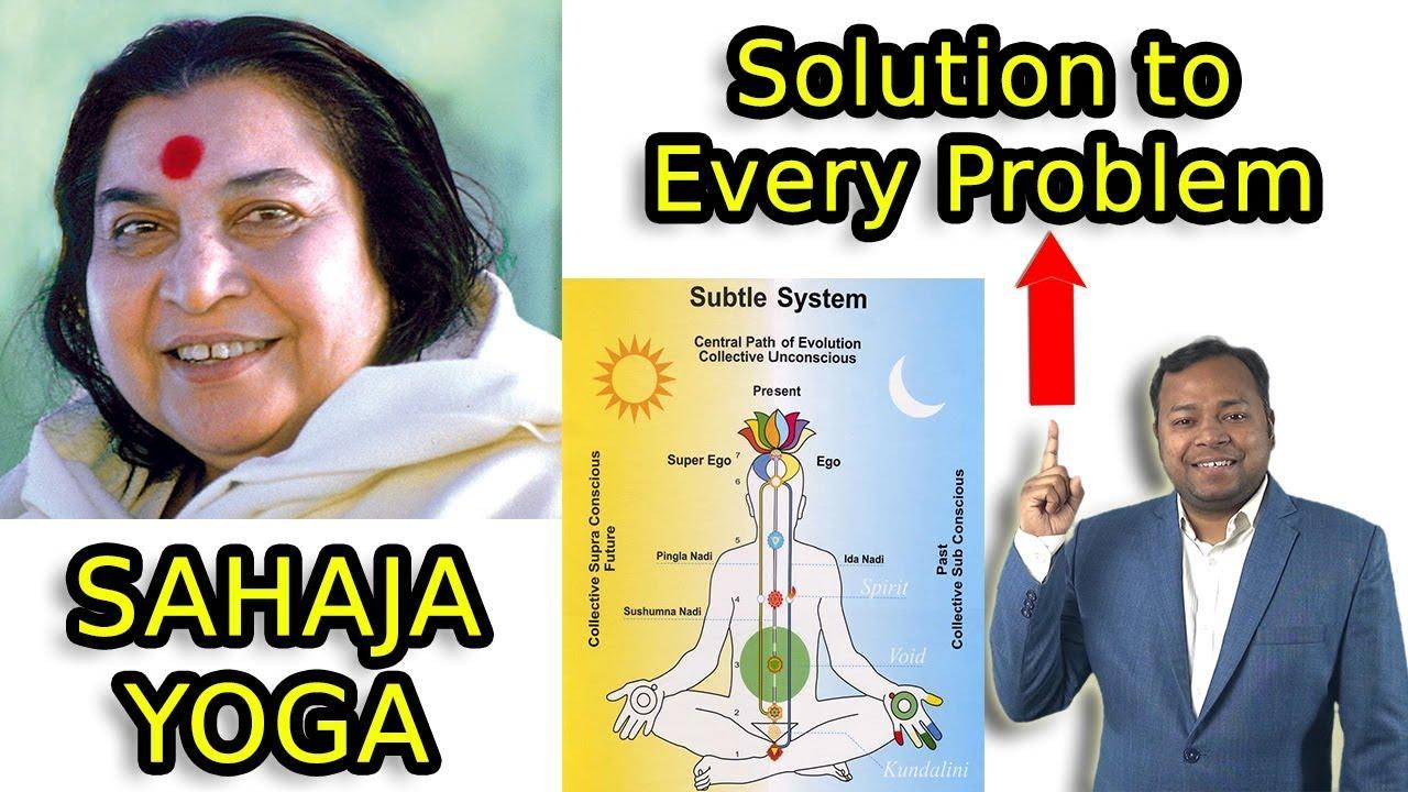 Solution to Every Problem is Sahaja Yoga Kundalini Meditation