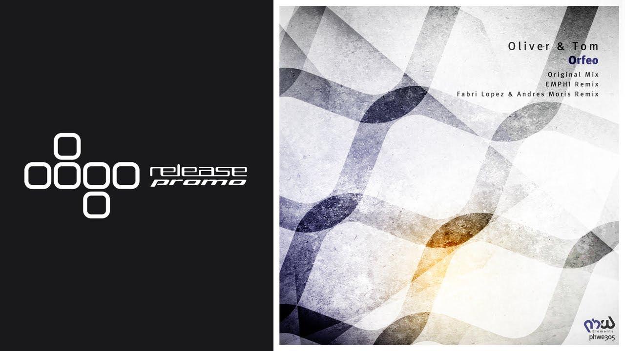 PREMIERE: Oliver & Tom - Orfeo (Fabri Lopez & Andres Moris Remix) [PHW Elements]