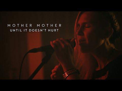 Смотреть клип Mother Mother - Until It Doesnt Hurt
