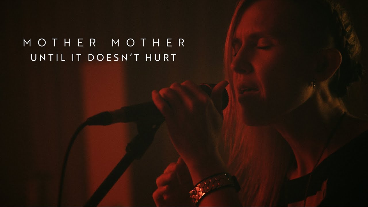 Mother Mother - Until it Doesn't Hurt (Live From Vancouver, BC, 2021)