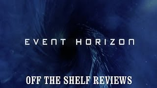 Event Horizon Review - Off The Shelf Reviews