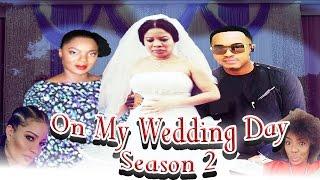 On My Wedding Day 2   -    Nigerian Nollywood Movie