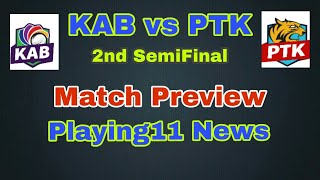 KAB vs PTK 2ND SemiFinal Match Dream11 Team prediction | kab vs ptk match preview playing11 News